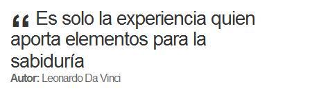Es solo la experiencia quien aporta elementos para la sabidur�a